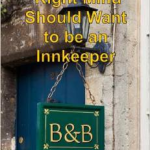 Nobody in Their Right Mind Should Want to be an Innkeeper Now in Paperback