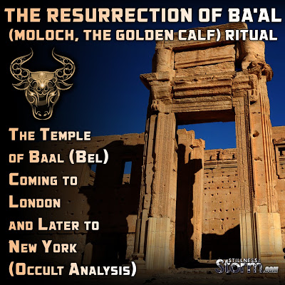 The_Temple_of_Baal_Bel_Coming_to_London_and_Later_to_New_York_Occult_Analysis__The_Resurrection_of_Baal_Moloch_The_Golden_Calf_Ritual